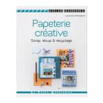 Livre Papeterie créative Scrap, récup & recyclage