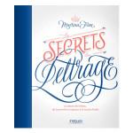 Livre Les secrets du lettrage Le dessin de lettres, de la première esquisse à la touche finale